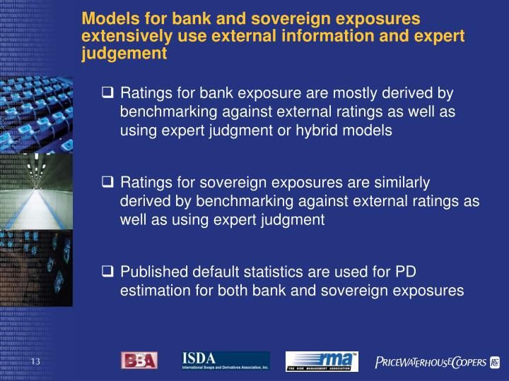 Models for bank and sovereign exposures extensively use external information and expert judgement