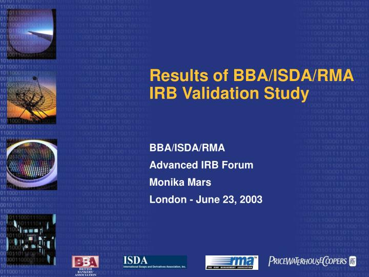 Results of bba isda rma irb validation study