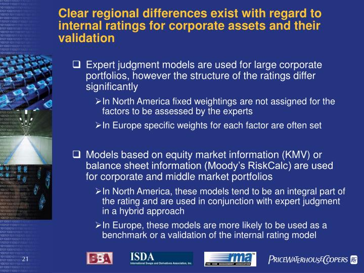 Clear regional differences exist with regard to internal ratings for corporate assets and their validation