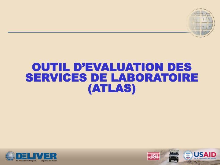 OUTIL D'EVALUATION DES SERVICES DE LABORATOIRE