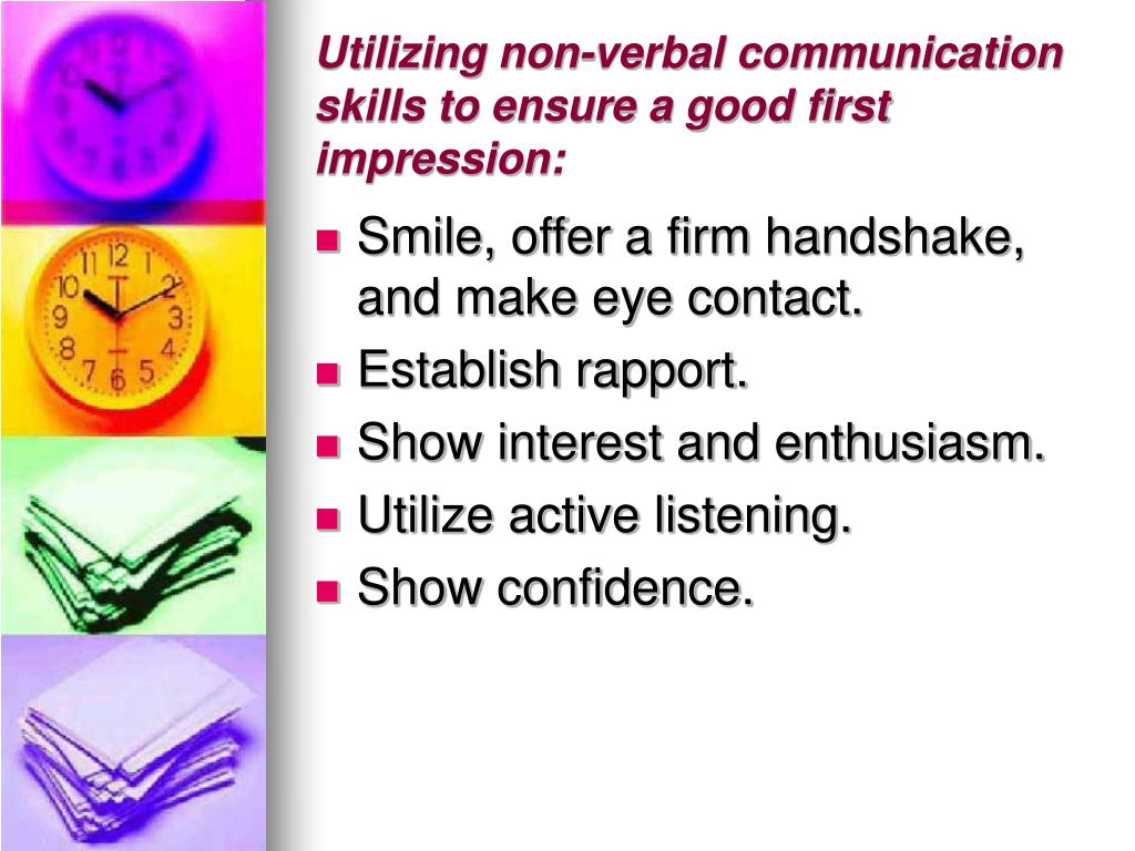 Utilizing non-verbal communication skills to ensure a good first impression: