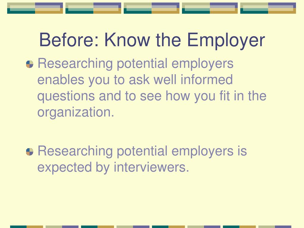 Before: Know the Employer