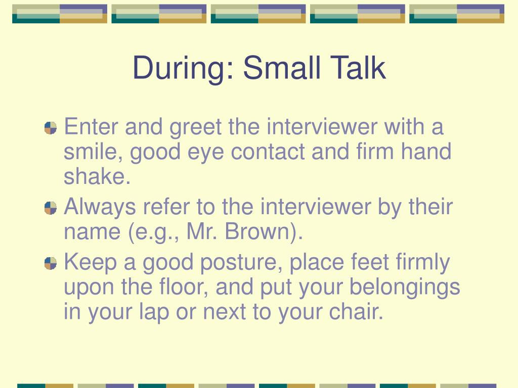 During: Small Talk
