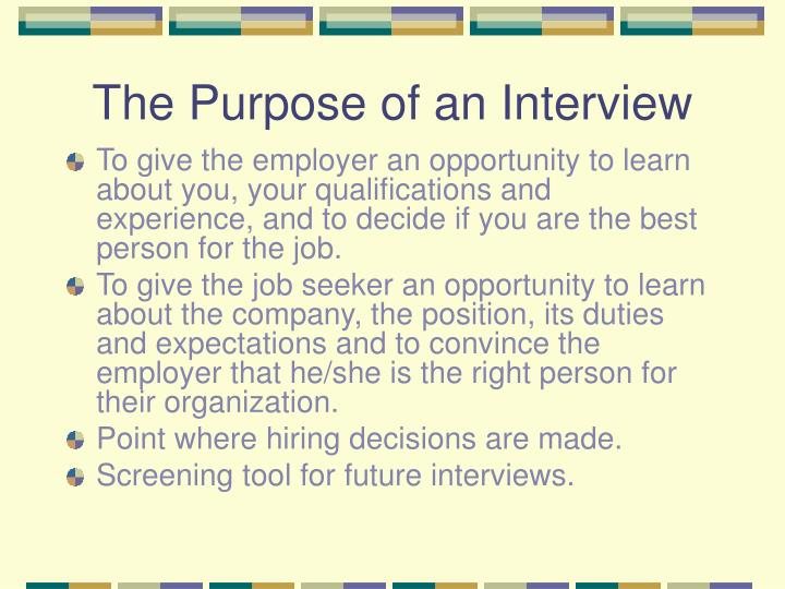 The purpose of an interview