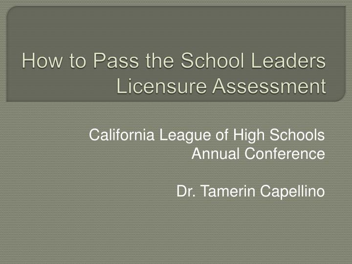 how to pass the school leaders licensure assessment