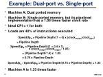 example dual port vs single port