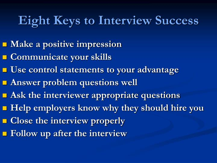 Eight keys to interview success
