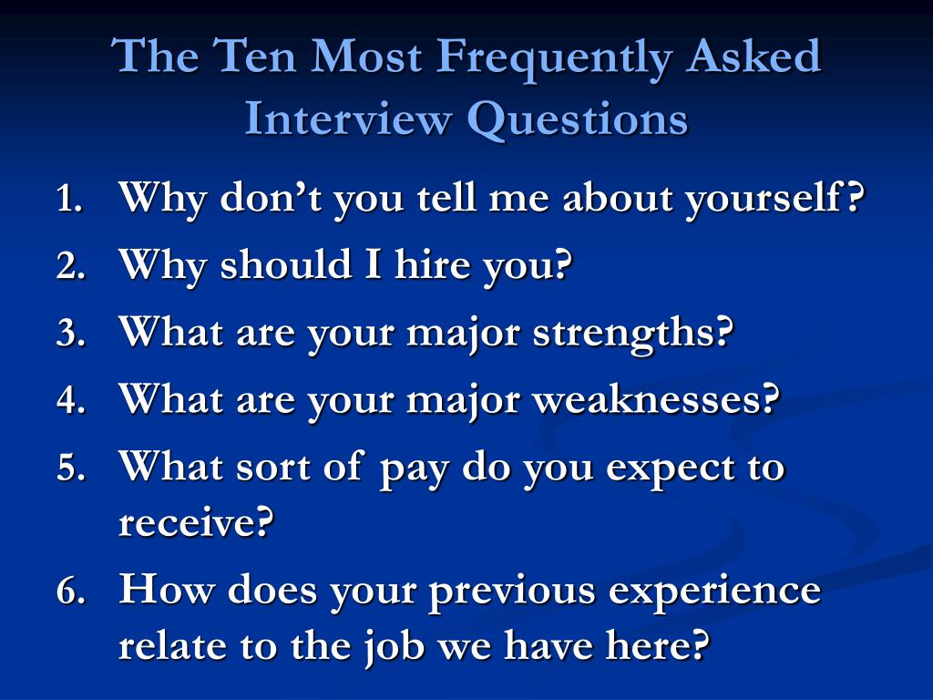 The Ten Most Frequently Asked Interview Questions