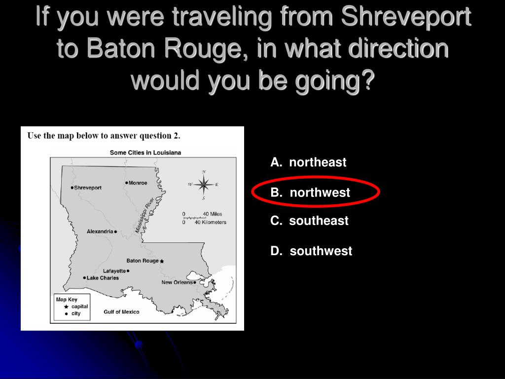 If you were traveling from Shreveport to Baton Rouge, in what direction
