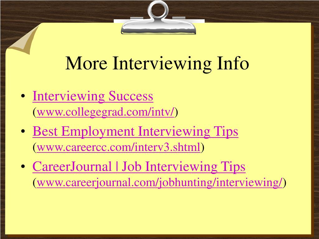 More Interviewing Info