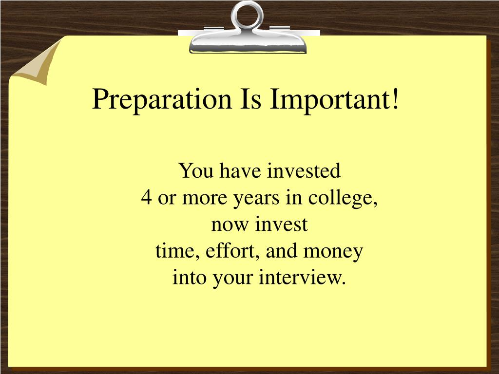 Preparation Is Important!