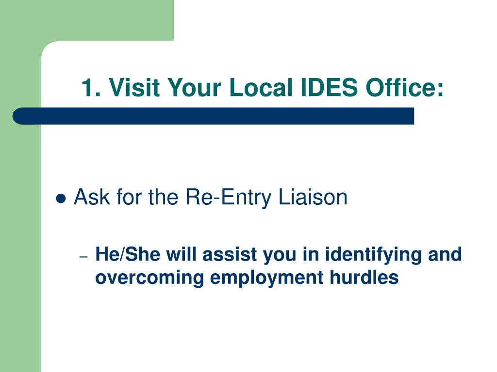 1. Visit Your Local IDES Office: