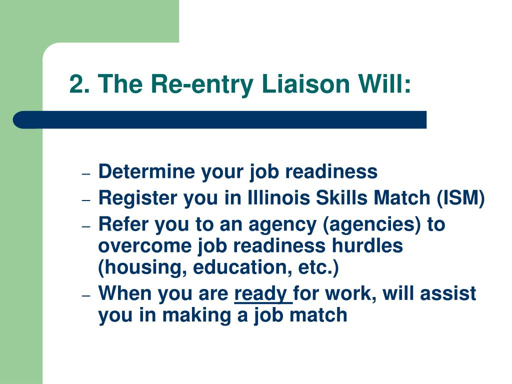 2. The Re-entry Liaison Will: