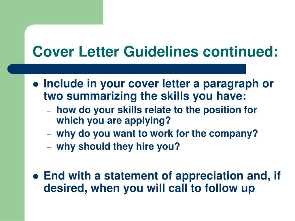 Cover Letter Guidelines continued: