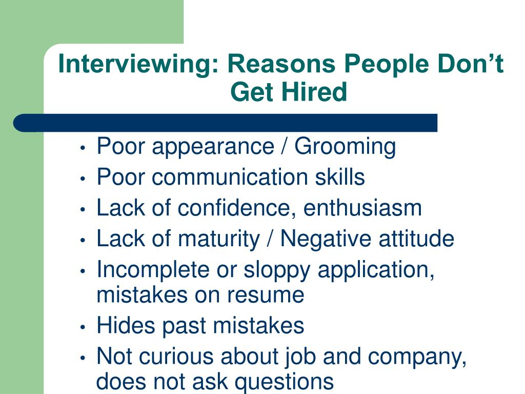 Interviewing: Reasons People Don't 			  Get Hired