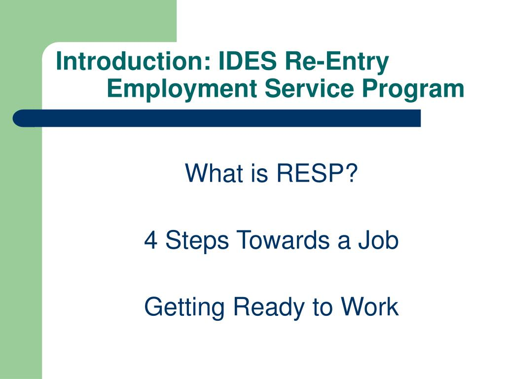 Introduction: IDES Re-Entry 	Employment Service Program