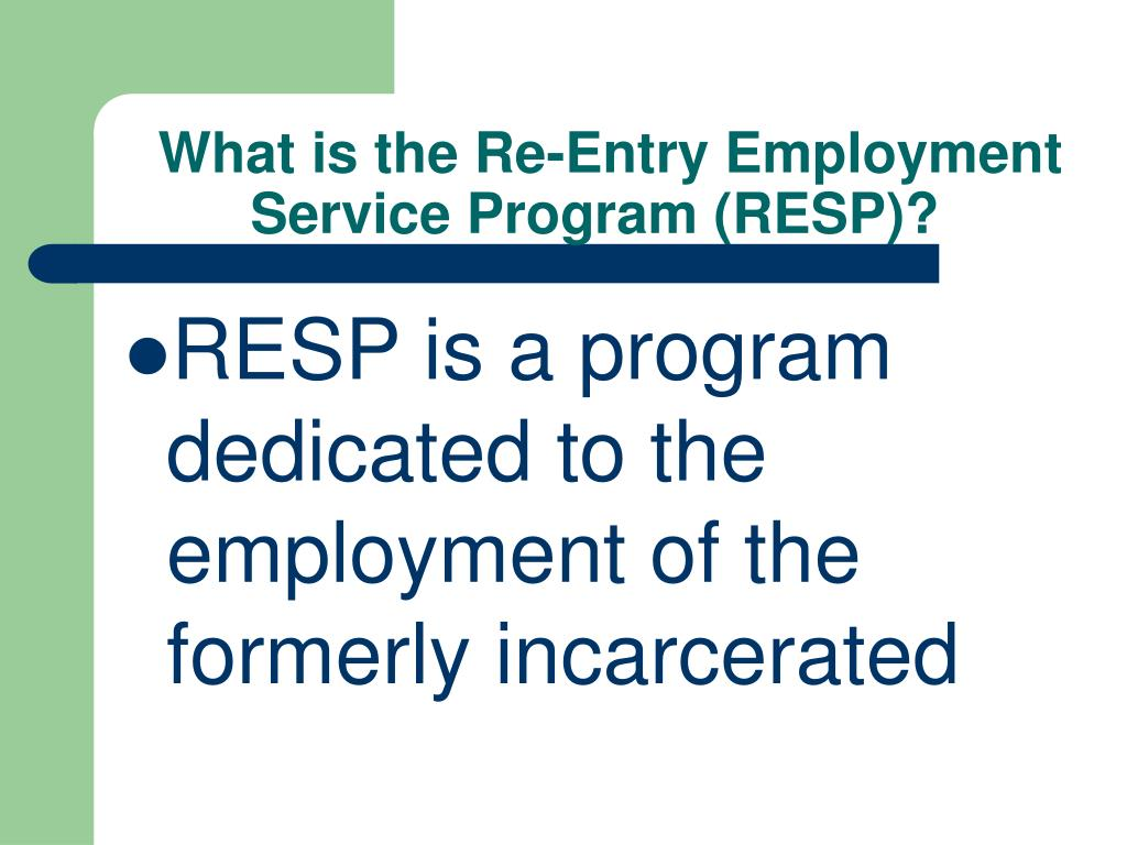 What is the Re-Entry Employment Service Program (RESP)?