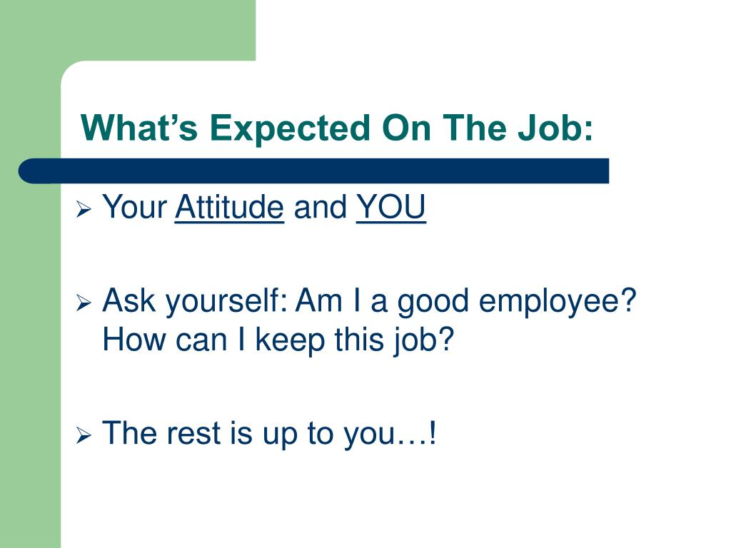 What's Expected On The Job: