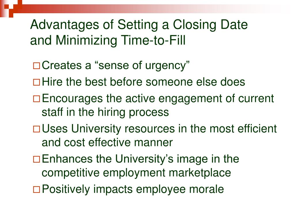 Advantages of Setting a Closing Date and Minimizing Time-to-Fill