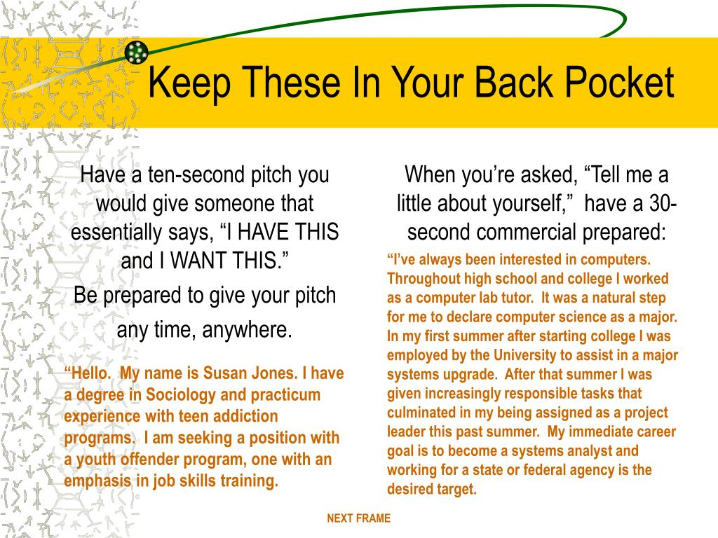 """Have a ten-second pitch you would give someone that essentially says, """"I HAVE THIS and I WANT THIS."""""""