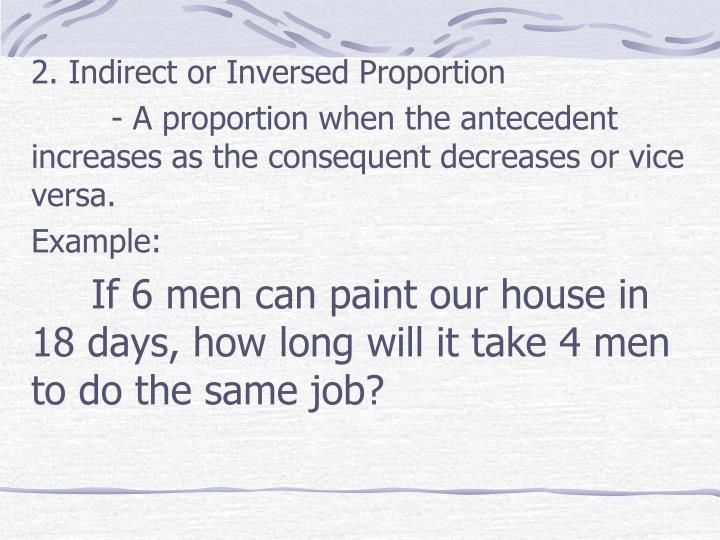 2. Indirect or Inversed Proportion
