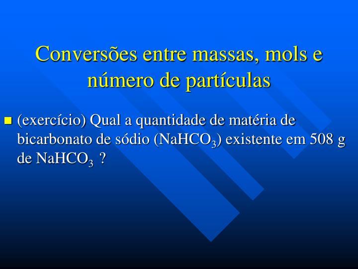 Conversões entre massas, mols e número de partículas