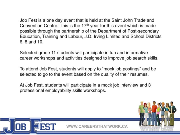 Job Fest is a one day event that is held at the Saint John Trade and Convention Centre. This is the ...