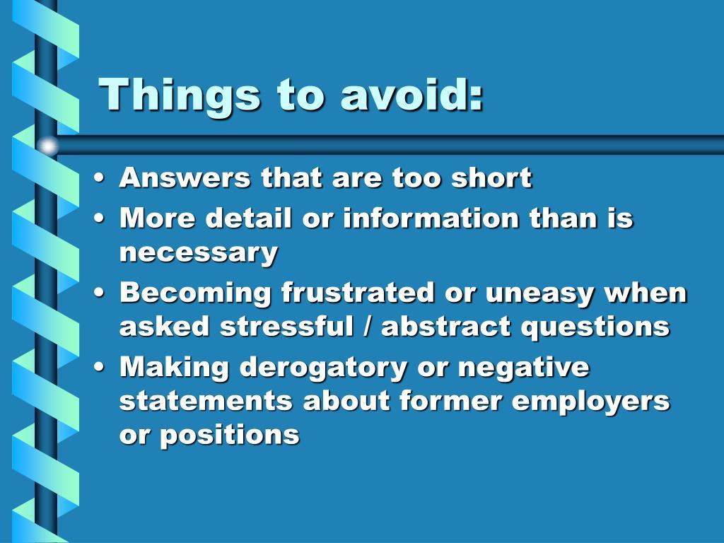 Things to avoid: