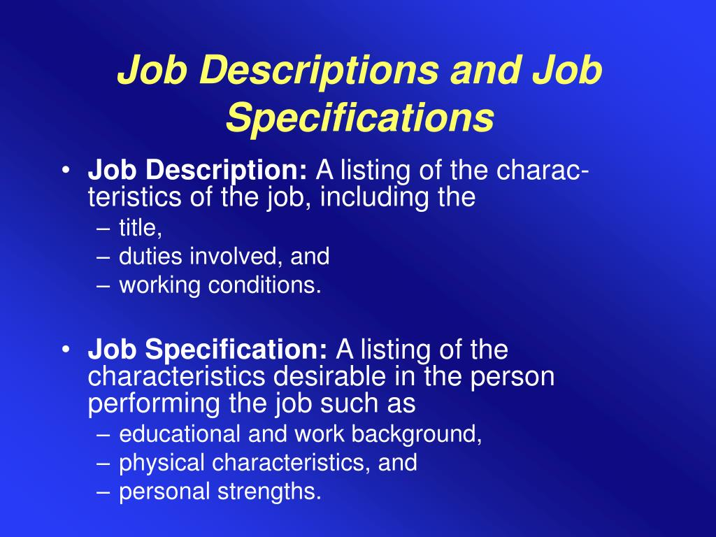 Job Descriptions and Job Specifications