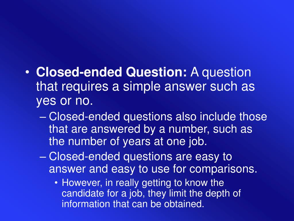Closed-ended Question: