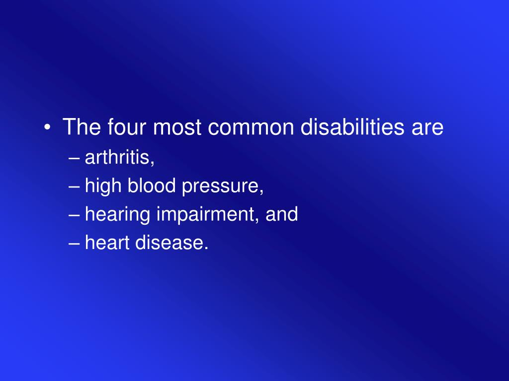 The four most common disabilities are