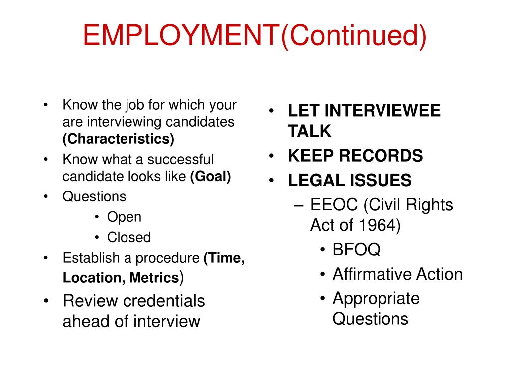 Know the job for which your are interviewing candidates