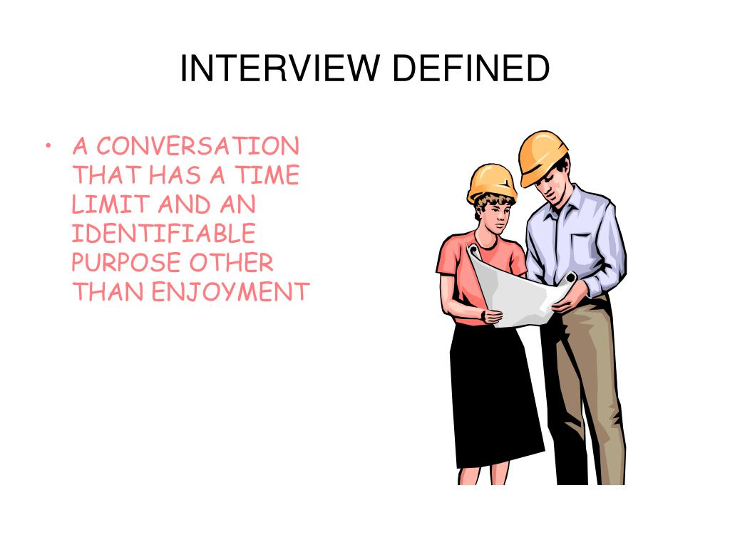INTERVIEW DEFINED