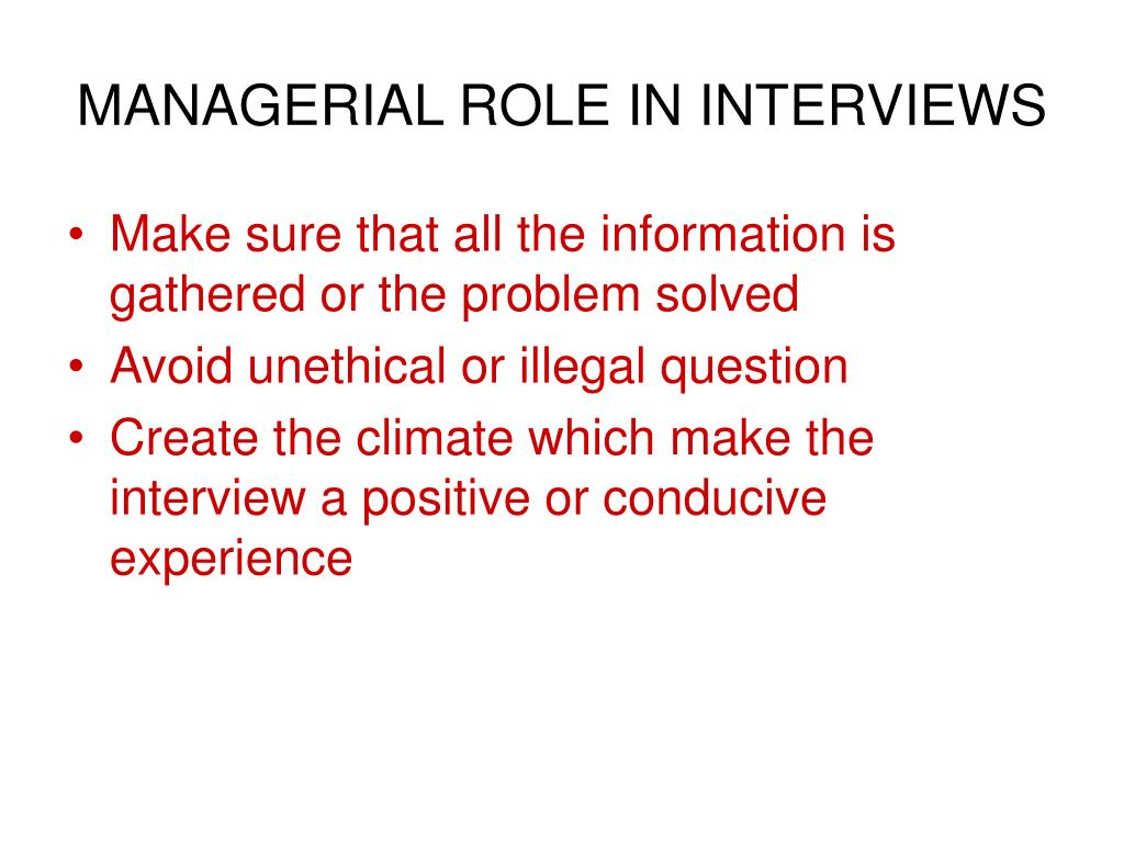 MANAGERIAL ROLE IN INTERVIEWS