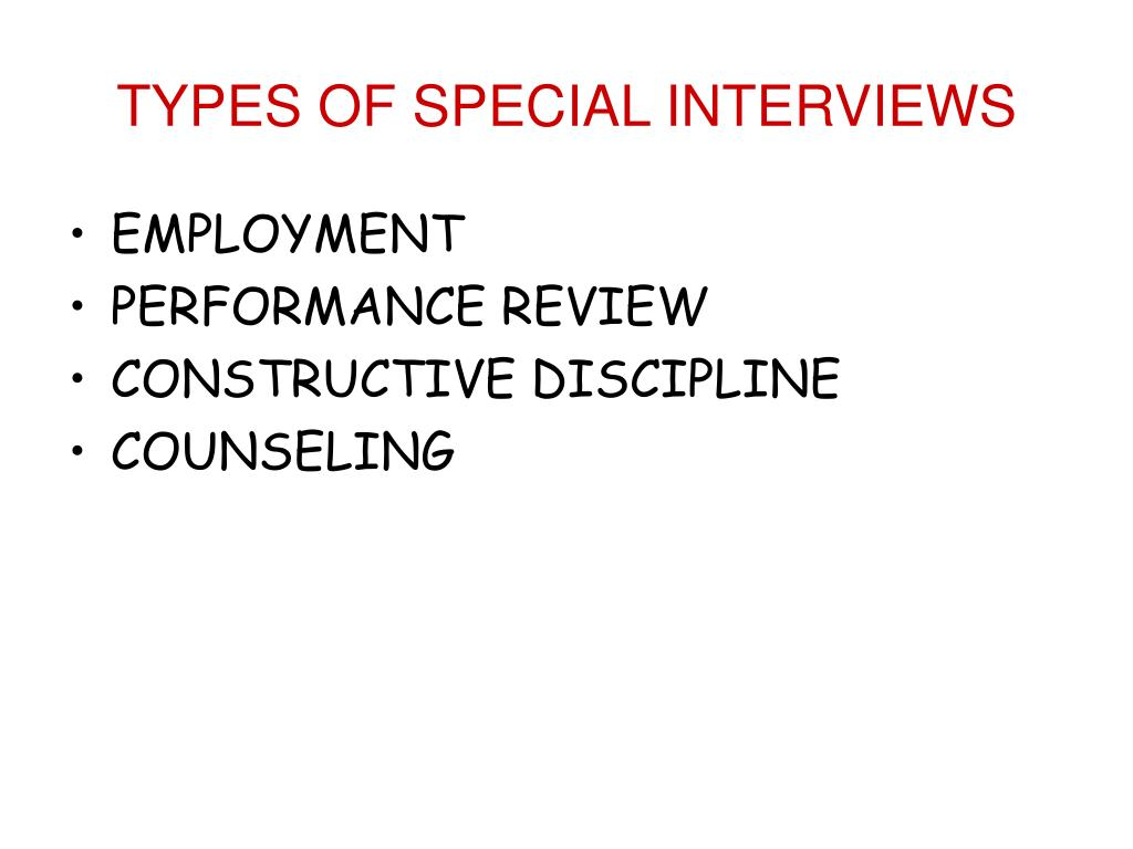TYPES OF SPECIAL INTERVIEWS