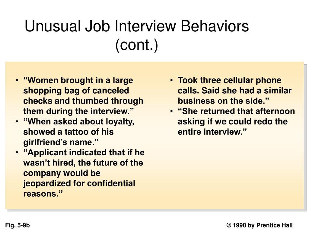 Unusual Job Interview Behaviors (cont.)