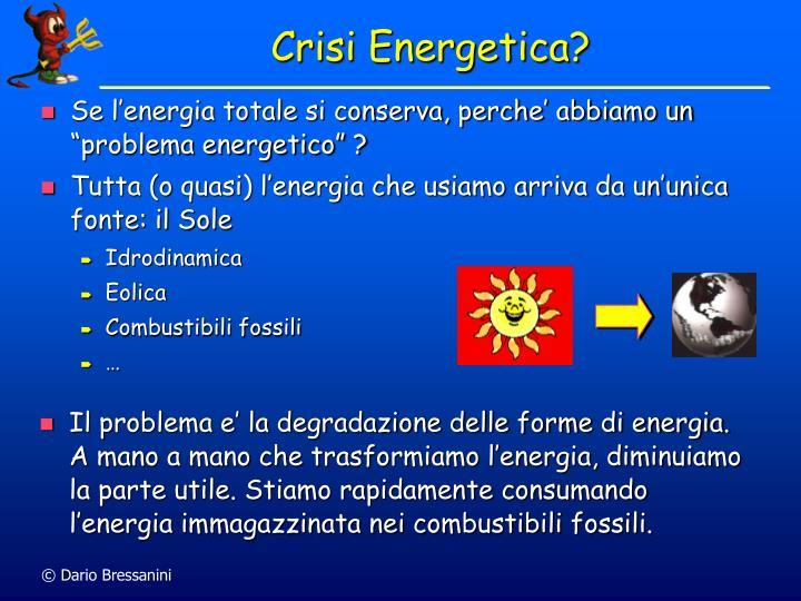 Crisi Energetica?