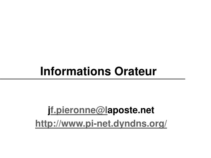 Informations Orateur