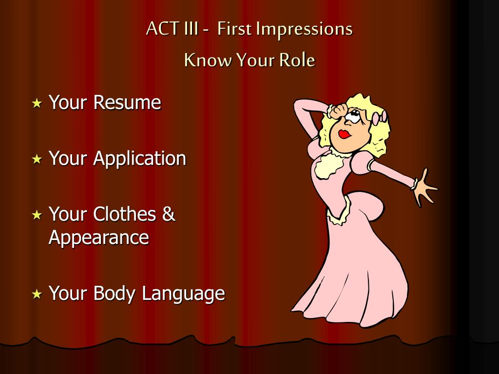 ACT III -  First Impressions