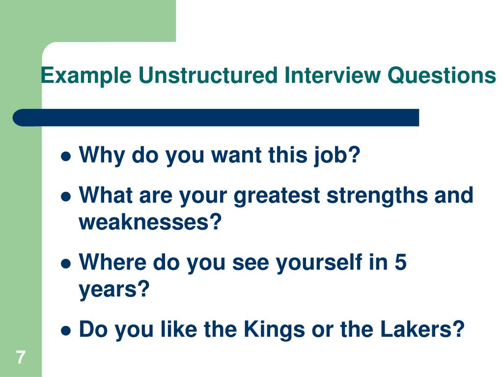 Example Unstructured Interview Questions