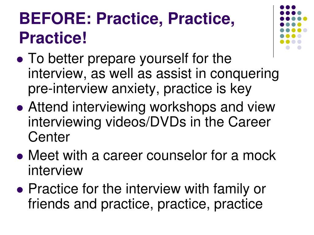 BEFORE: Practice, Practice, Practice!