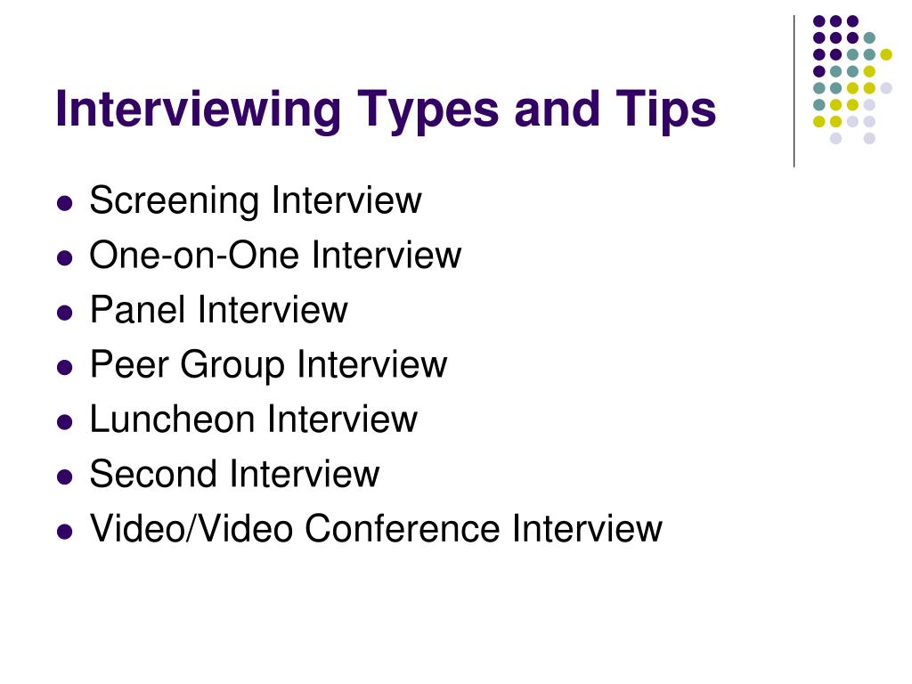 Interviewing Types and Tips