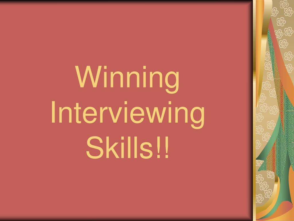 Winning Interviewing Skills!!