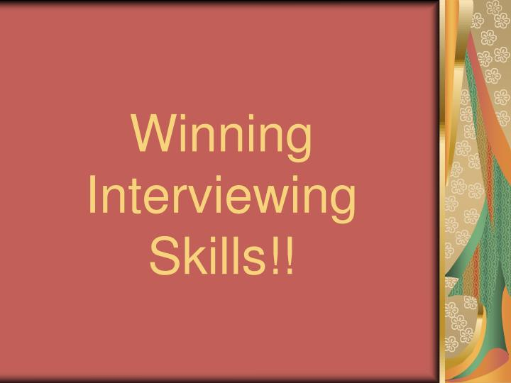Winning interviewing skills
