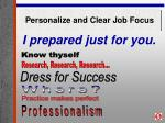 personalize and clear job focus