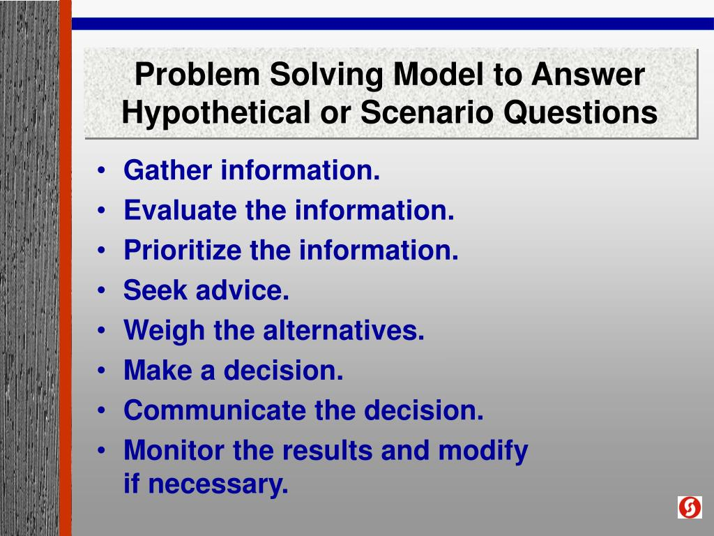 Problem Solving Model to Answer Hypothetical or Scenario Questions