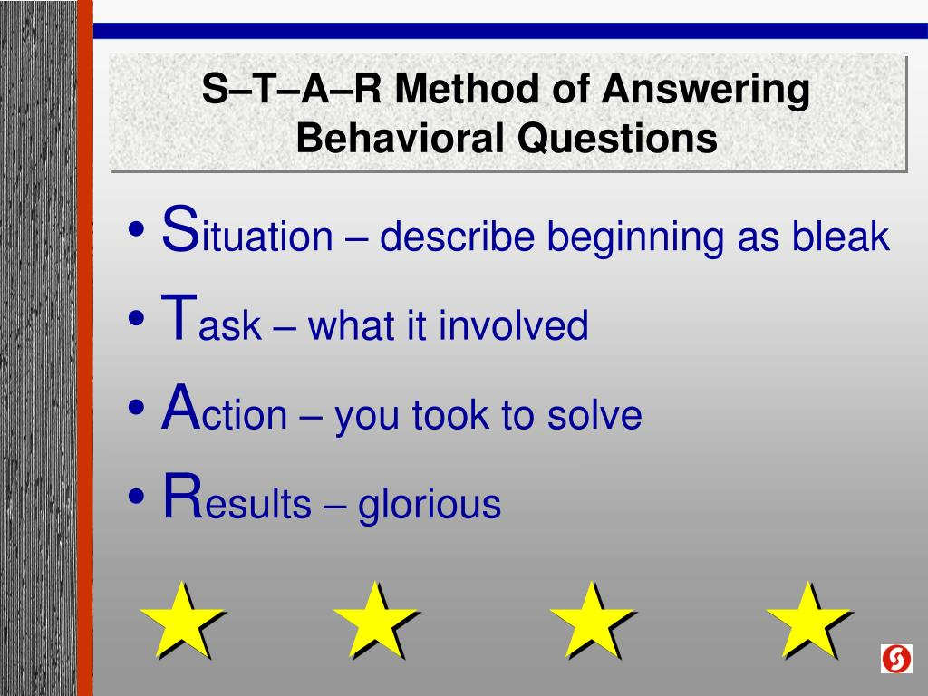 S–T–A–R Method of Answering Behavioral Questions