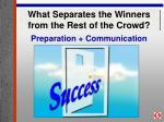 what separates the winners from the rest of the crowd