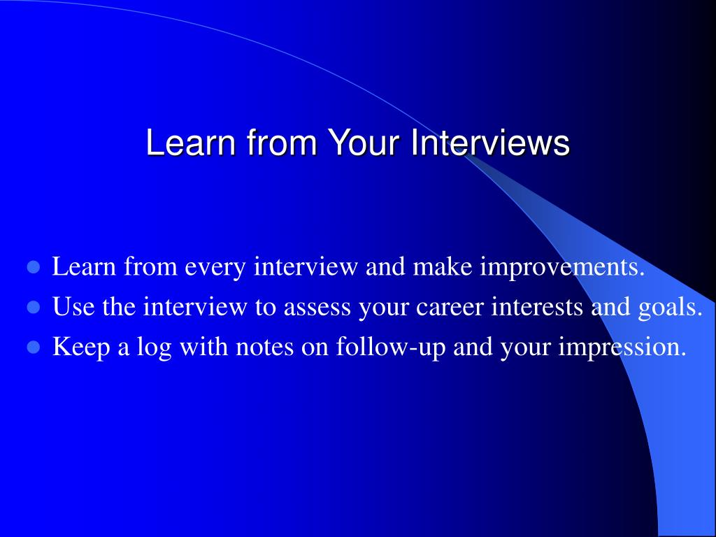 Learn from Your Interviews