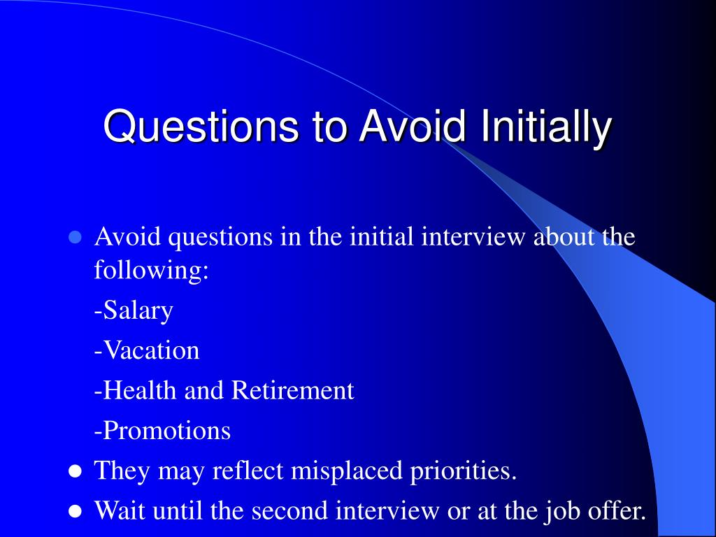 Questions to Avoid Initially